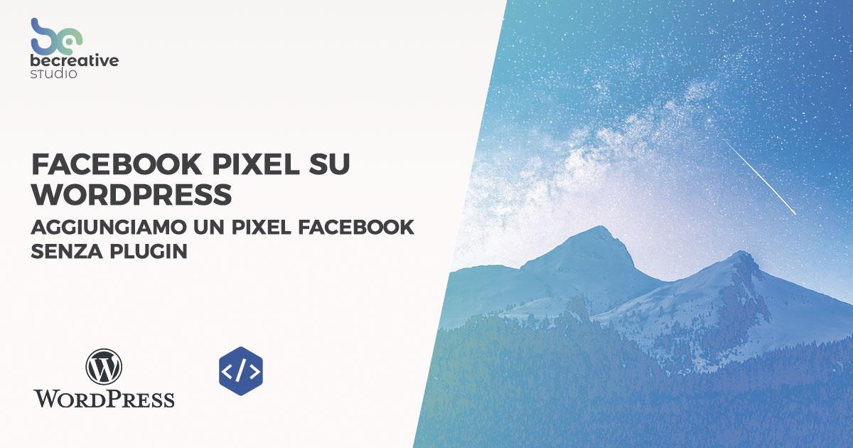 pixel facebook su wordpress senza plugin